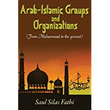 Arab-Islamic Groups and Organizations: From Muhammad to the Present