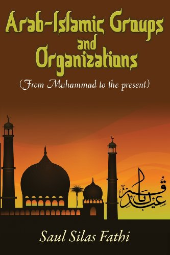 Book: Arab-Islamic Groups and Organizations - From Muhammad to the Present by Saul Silas Fathi