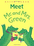 Meet Mr. and Mrs. Green, Keith Baker, 015204955X