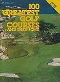 One Hundred Greatest Golf Courses, W. H. Davis, 0914178628