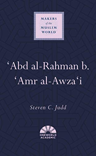 'Abd al-Rahman b. 'Amr al-Awza'i (Makers of the Muslim World)