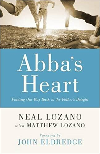 Ilmainen jakelukirjan lataus Abba's Heart: Finding Our Way Back to the Father's Delight 0800796845 PDF MOBI