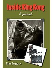Inside King Kong: A Journal