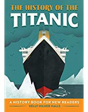The History of the Titanic: A History Book for New Readers (The History of: A Biography Series for New Readers)