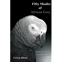 Fifty Shades of African Grey: Pickles The Parrot Dominates Life