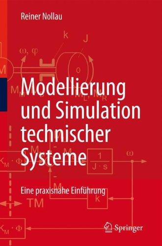 Modellierung und Simulation technischer Systeme: Eine praxisnahe Einführung