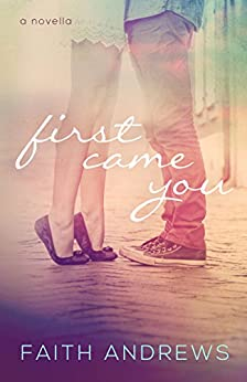 First Came You (The Fate Series #0.5) by [Andrews, Faith]