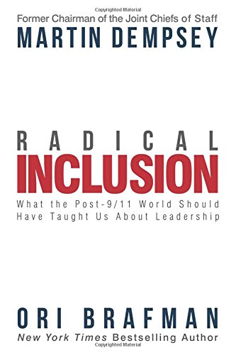 Book cover from Radical Inclusion: What the Post-9/11 World Should Have Taught Us About Leadership by Martin Dempsey
