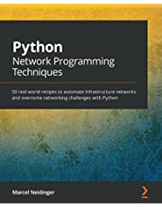 Python Network Programming Techniques: 50 real-world recipes to automate infrastructure networks and overcome networking challenges with Python