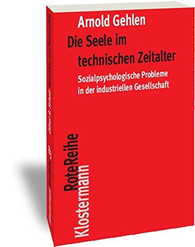 Die Seele im technischen Zeitalter: Sozialpsychologische Probleme in der industriellen Gesellschaft (Klostermann RoteReihe)