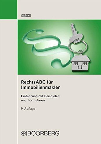Rechts ABC für Immobilienmakler Taschenbuch – 1. Februar 2012 Rudolf Geser Boorberg 3415047741 Privatrecht / BGB