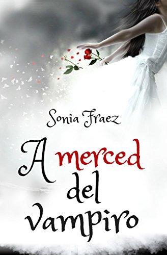 A merced del vampiro (Leyendas de sangre y magia nº 1) (Spanish Edition