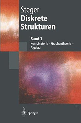 Diskrete Strukturen 1: Kombinatorik, Graphentheorie, Algebra (Springer-Lehrbuch)