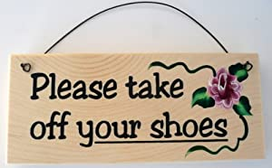 Please take off your shoes sign home kitchen Taking shoes off in house etiquette