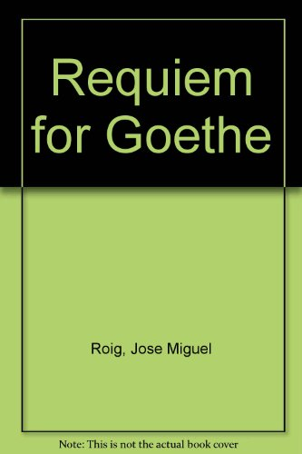 REQUIEM FOR GOETHE