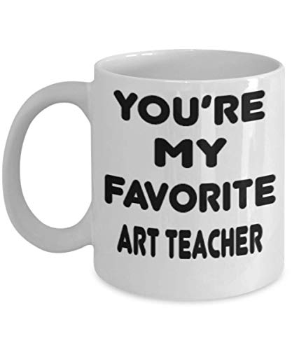 Art teacher Gifts 11oz Coffee Mug - You Are My Favorite - For Mom and Dad Cup for Coffee or Tea Your Lover ak9386]()