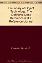Dictionary of Object Technology: The Definitive Desk Reference (SIGS Reference Library) Paperback