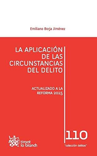 La Aplicación de las Circunstancias del Delito (Los Delitos) por Borja Jiménez,Emiliano