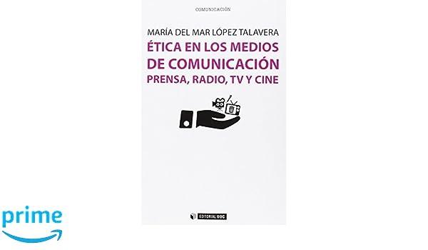 Ética en los medios de comunicación. Prensa, radio, TV y cine (Manuales)