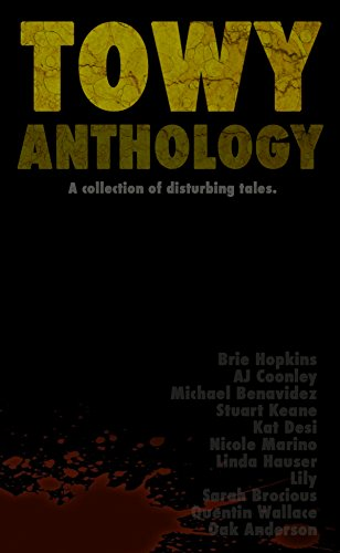 TOWY Anthology: A collection of disturbing tales.
