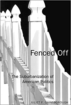 Book Fenced Off: The Suburbanization of American Politics (American Government and Public Policy)