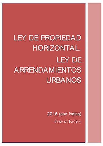 Descargar Libro Ley De Propiedad Horizontal Y Ley De Arrendamientos Urbanos.: España, 2015 Iure Et Facto