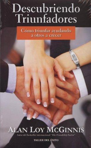 Descubriendo Triunfadores: Como Triunfar Ayudando a Otros a Crecer (Spanish Edition) [Alan Loy McGinnis] (Tapa Blanda)