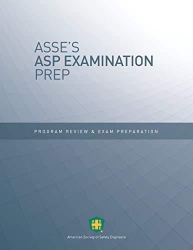 ASSE's ASP Examination Prep: Program Review and Exam Preparation