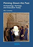 img - for Pinning Down the Past: Archaeology, Heritage, and Education Today (Heritage Matters) book / textbook / text book