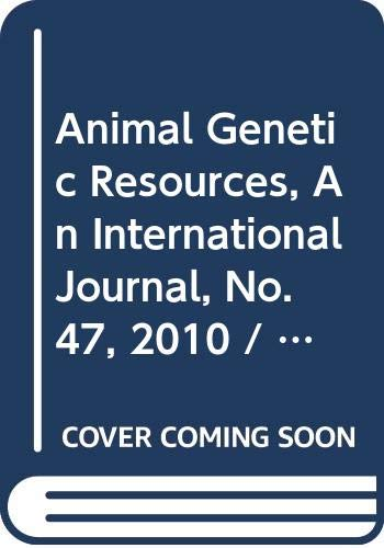 Animal Genetic Resources, No. 47: An International Journal (Animal Genetic Resources - An International Journal) por Food and Agriculture Organization of the United Nations