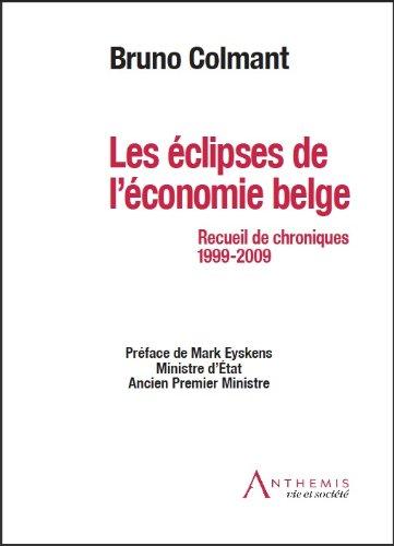 Les éclipses de l'économie belge (French Edition)