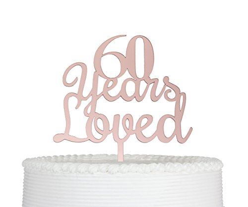 60th Birthday Anniversary (Qttier 60 Years Loved Cake Topper 60th Happy Birthday Anniversary Party Decoration Premium Quality Acrylic(Rose Gold))