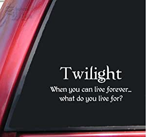Twilight - When you can live forever... Vinyl Decal Sticker - White