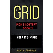 The Grid: Pick 3 Lottery - Book 1 - Keep It Simple