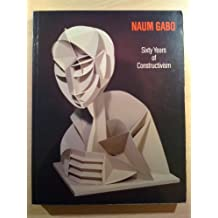 Naum Gabo: Sixty Years of Constructivism