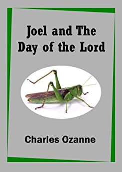 Joel and The Day of the Lord by [Ozanne, Charles]