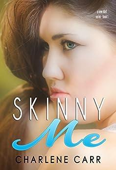 Skinny Me (A New Start Book 1) by [Carr, Charlene]