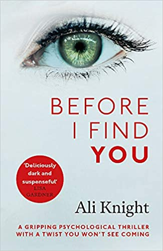Before I Find You: The gripping psychological thriller that will take 2018 by storm: Amazon.es: Ali Knight: Libros en idiomas extranjeros