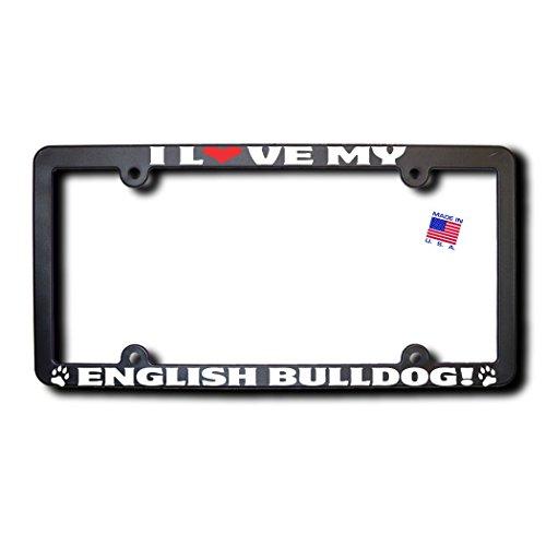 I Love My ENGLISH BULLDOG License Plate Frame