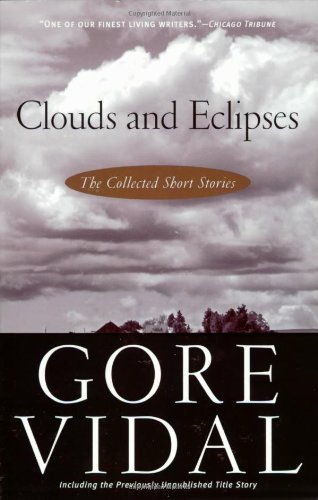 Clouds and eclipses the collected short stories kindle edition by clouds and eclipses the collected short stories kindle edition by gore vidal literature fiction kindle ebooks amazon fandeluxe Images
