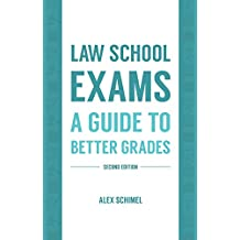 Law School Exams: A Guide to Better Grades, Second Edition