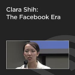 Clara Shih: The Facebook Era