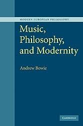 Music, Philosophy, and Modernity (Modern European Philosophy)
