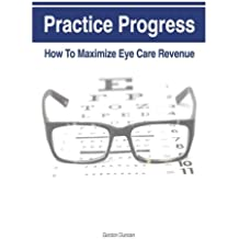 Practice Progress: How to Maximize Eye Care Revenue