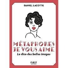 Métaphores, je vous aime ! Le dico des belles images (French Edition)