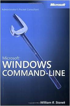 Microsoft® Windows® Command-Line Administrator's Pocket Consultant