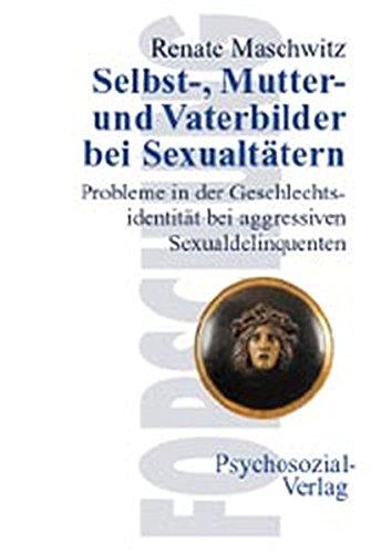 Download Selbst-, Mutter- und Vaterbilder bei Sexualtätern (German Edition) pdf epub