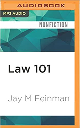 Law 101 Everything You Need To Know About American Law Jay M