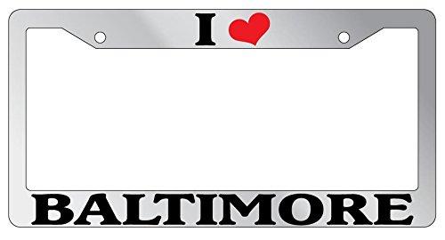 Chrome METAL License Plate Frame I Heart Baltimore Auto Accessory EBSK 1077 -  GSF Designs, DECc372
