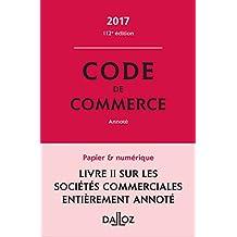 Code de commerce 2017, annoté (Codes Dalloz Universitaires et Professionnels) (French Edition)